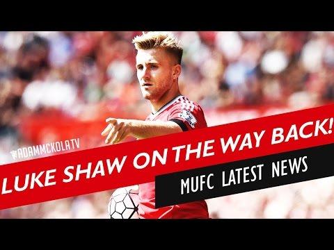 Luke Shaw To Return To Training? | Manchester United Latest News