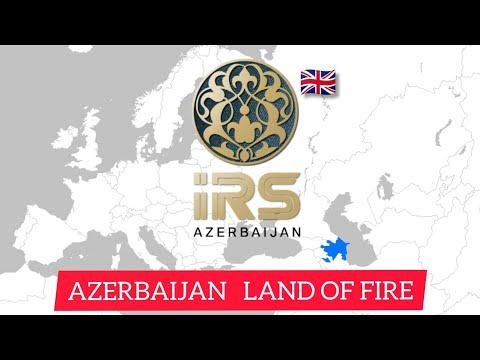 AZERBAIJAN - LAND OF FIRE