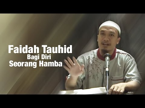 Kajian Tauhid: Faidah Tauhid Bagi Diri Seorang Hamba - Ustadz Zakaria Ahmad