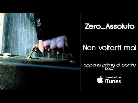 Zero Assoluto - Non Voltarti Mai