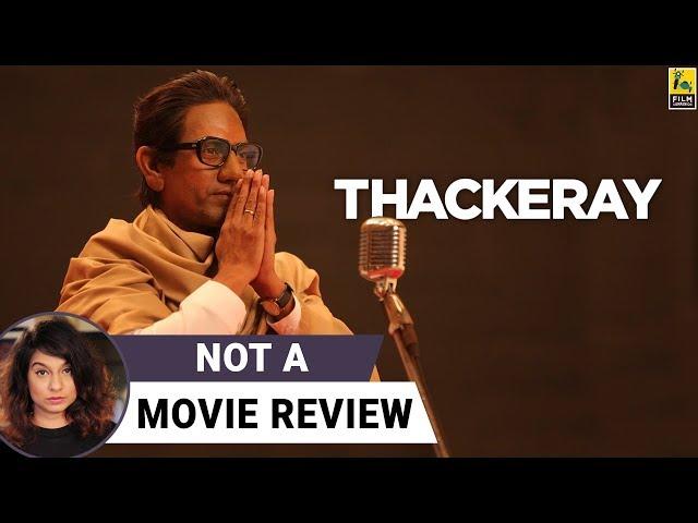 Thackeray | Not A Movie Review | Nawazuddin Siddiqui | Sucharita Tyagi