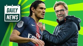 PSG find Cavani replacement + Klopp handed tough Champions League group ► Daily Football News