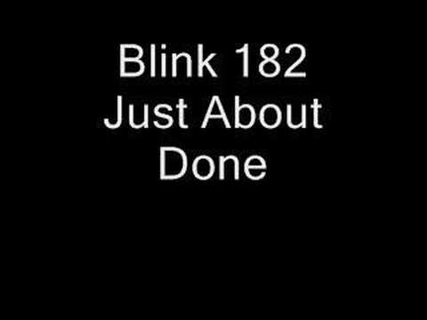 Blink 182 - Just About Done