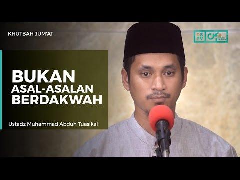 Khutbah Jum'at : Bukan Asal-asalan Berdakwah - Ustadz M Abduh Tuasikal