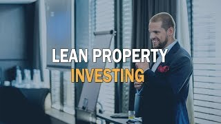 Lean property investing