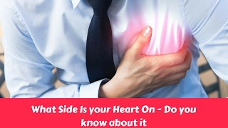 What Side Is your Heart On - Do you know about it