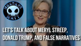 [News] Let's talk about Meryl Streep, Donald Trump, and false narratives