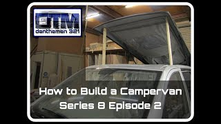 How to Build a Campervan Mercedes Vito Series 8 Episode 2