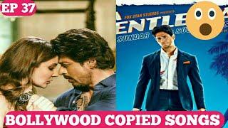 Bollywood copied songs | Ep 37 | Jab harry met Sejal(Hawayein) copied | A gentleman(disco) copied ?