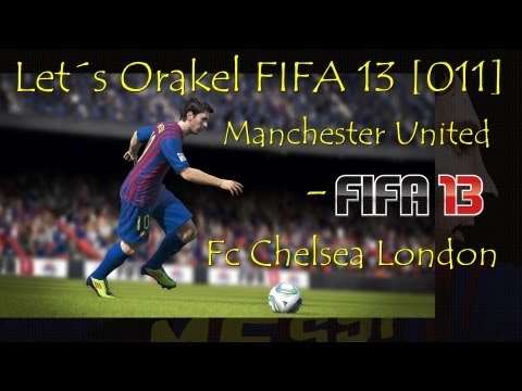 Lets Orakel FIFA 13 [011] Manchester United - Fc Chelsea London