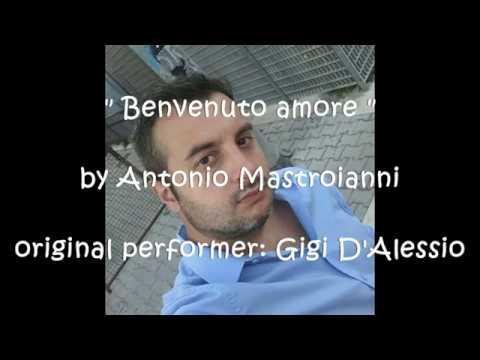 Benvenuto amore (Gigi D'Alessio) - Antonio Mastroianni
