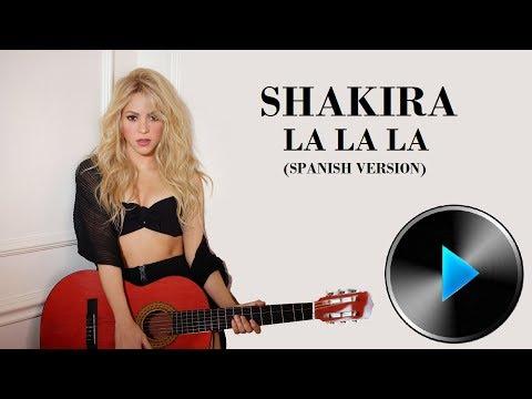 Shakira - La La La (Spanish Version) [Lyrics]