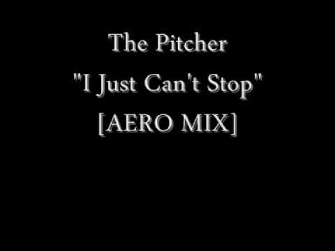 The Pitcher - I Just Can't Stop [aero Mix] video