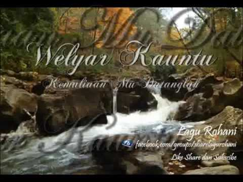 Kemuliaan Mu Datanglah - Welyar Kauntu
