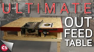 The Ultimate Out Feed Table
