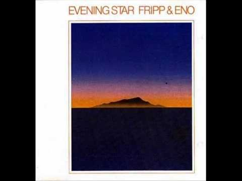 Fripp & Eno - Evening Star - Evening Star