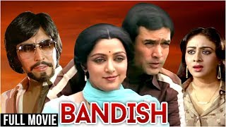 Bandish Full Hindi Movie | Rajesh Khanna, Hema Malini, Danny Denzongpa | Classic Hindi Movies