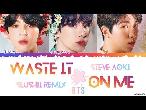 (Eng/Kor) Steve Aoki Ft. BTS - 'Waste It On Me' (Slushii REMIX) Lyrics