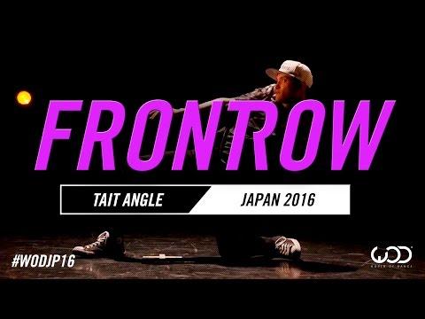 Tait Angle    FRONTROW   World of Dance Japan Qualifier 2016   #WODJP16