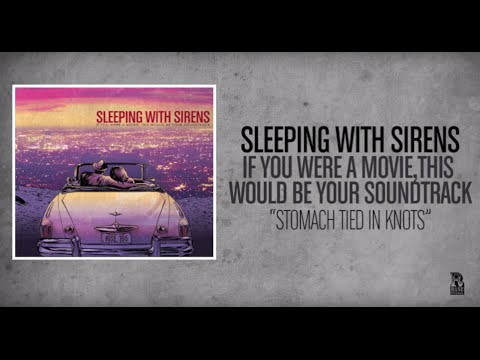 Sleeping With Sirens - Scene Three - Stomach Tied In Knots