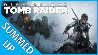 Rise of the Tomb Raider | Summed Up (Story Summary)