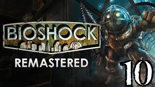 Let's Play Bioshock Remastered PC Edition Part 10