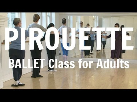 How to Pirouette - basic Ballet steps for adult beginners