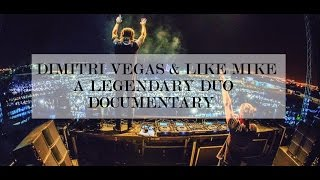 Dimitri Vegas & Like Mike - A Legendary Duo? [Documentary HD]