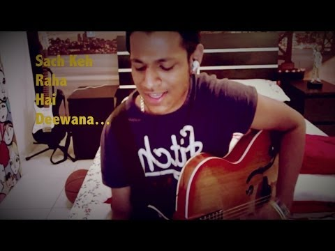 Sach Keh Raha Hai Deewana By Shikhar Varshney video