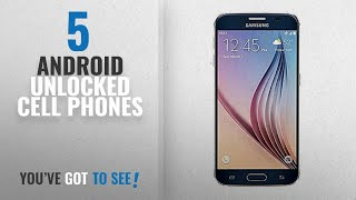 Android Unlocked Cell Phones [2018 Best Sellers]: Samsung Galaxy S6 G920A 32GB Unlocked GSM 4G LTE