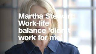 Martha Stewart: Work-life balance