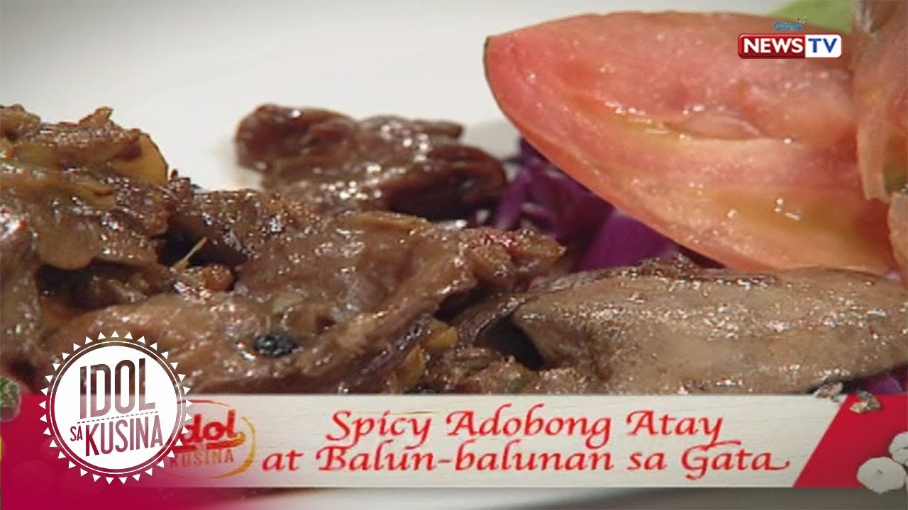 Idol sa Kusina: Spicy Adobong Atay at Balun-balunan sa Gata
