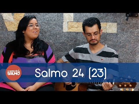 Salmo 24(23) - 02/02/2014 - O Canto do Salmo