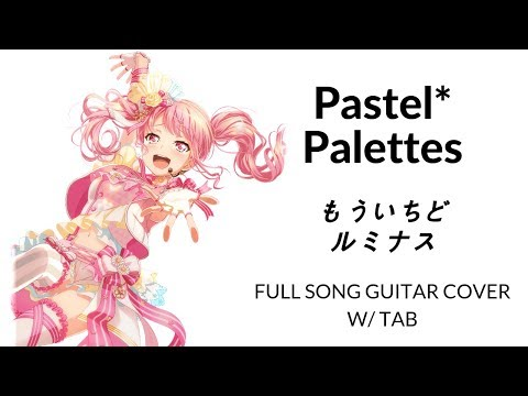【BanG Dream!】Pastel*Palettes - もういちどルミナス (Luminous Once Again) [guitar Cover W/TAB]