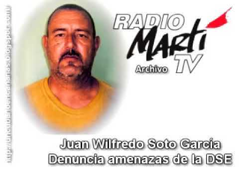 Juan Wilfredo Soto García narró las amenazas. #Cuba #JWS
