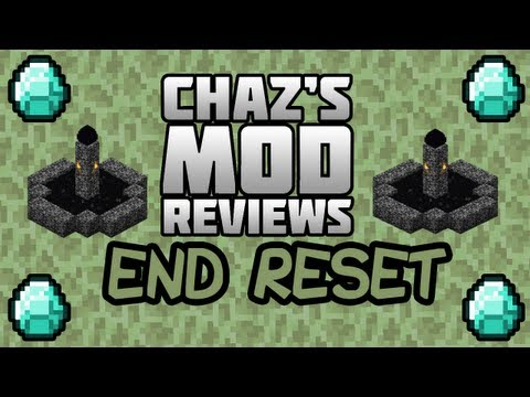 Chaz's Minecraft Mod Reviews - End Reset Mod! Who Says It's Really The End?