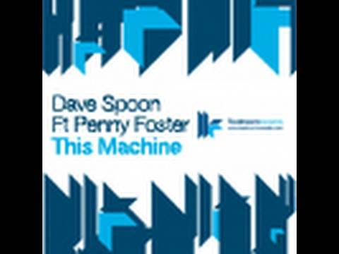 Dave Spoon feat. Penny Foster - This Machine - Austin Leeds & Terranova Remix