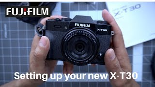 Setting up Your NEW Fujifilm X-T30!