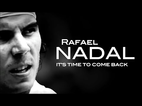 Rafael Nadal - It's Time To Come Back ᴴᴰ