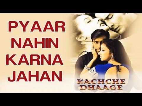 Pyar Nahin Karna Jahan - Kachche Dhaage | Ajay Devgn & Manisha...