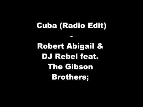 Robert Abigail & DJ Rebel feat. The Gibson Brothers - Cuba (Radio Edit)