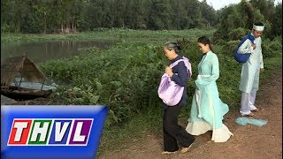 THVL|Chuyện xưa tích cũ–Tập 35[1]: Ngọc Phượng thoáng gặp Trần Phi trên đường, họ không nhận ra nhau