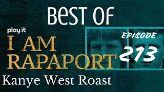I Am Rapaport Stereo Podcast Episode 213 - Kanye West Roast