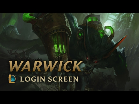 Warwick | Login Screen - League of Legends
