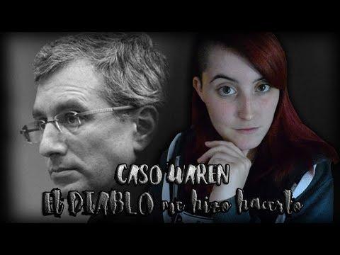 CASO WARREN: El DIABLO me hizo HACERLO   Nekane Flisflisher