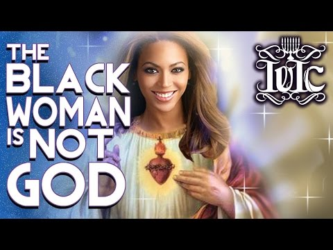 The Israelites: Black Woman, You Are NOT God!!!!