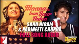 download lagu Maana Ke Hum Yaar Nahi Duet By Sonu Nigam gratis