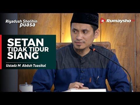 Setan Tidak Tidur Siang - Ustadz M Abduh Tuasikal