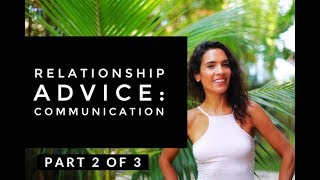 Relationship Advice: Communication (Pt 2 of 3)