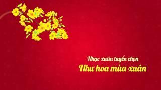 [Nhạc xuân tuyển chọn] Như hoa mùa xuân - Minh Hằng, Thủy Tiên, Hồ Ngọc Hà